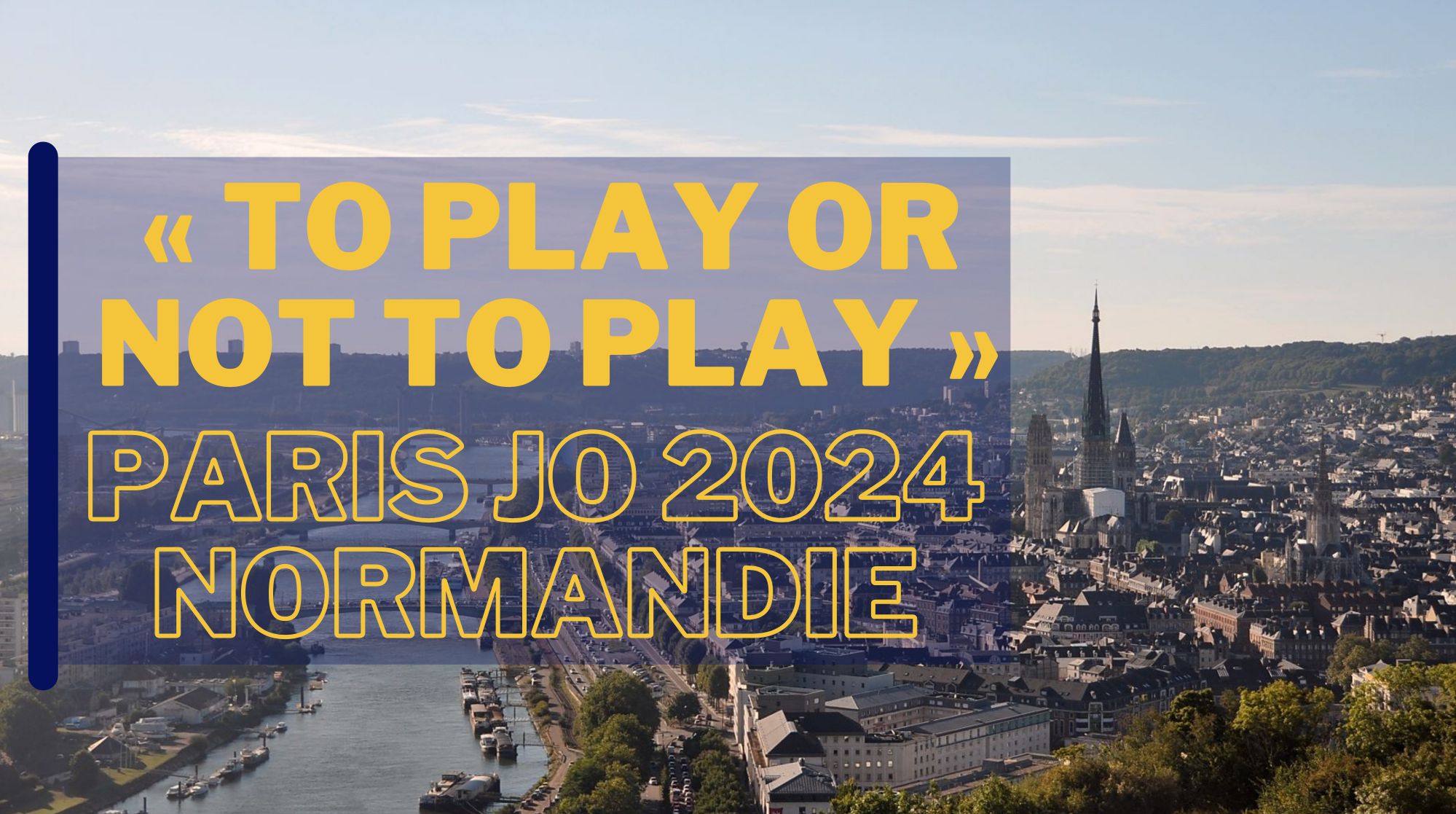 «To play or not to play» : PARIS JO 2024 Normandie